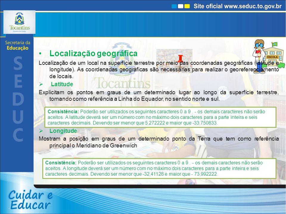 Localização geográfica Localização de um local na superfície terrestre por meio das coordenadas geográficas (latitude e longitude).