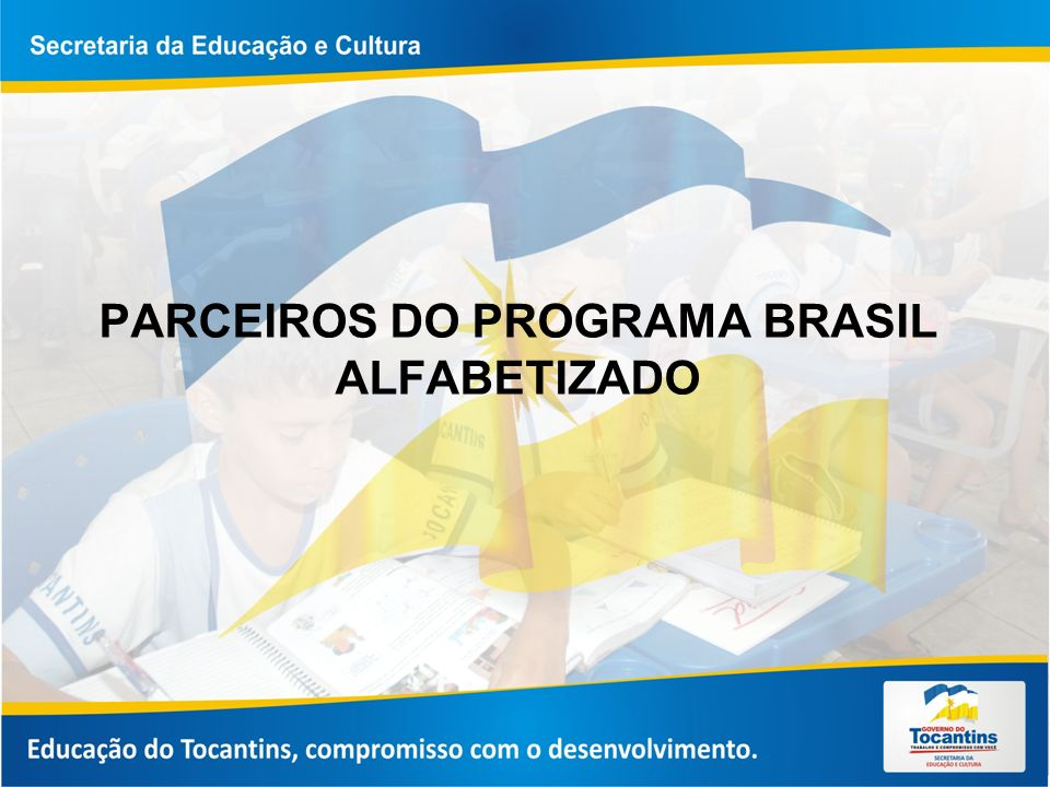 PARCEIROS DO PROGRAMA BRASIL ALFABETIZADO