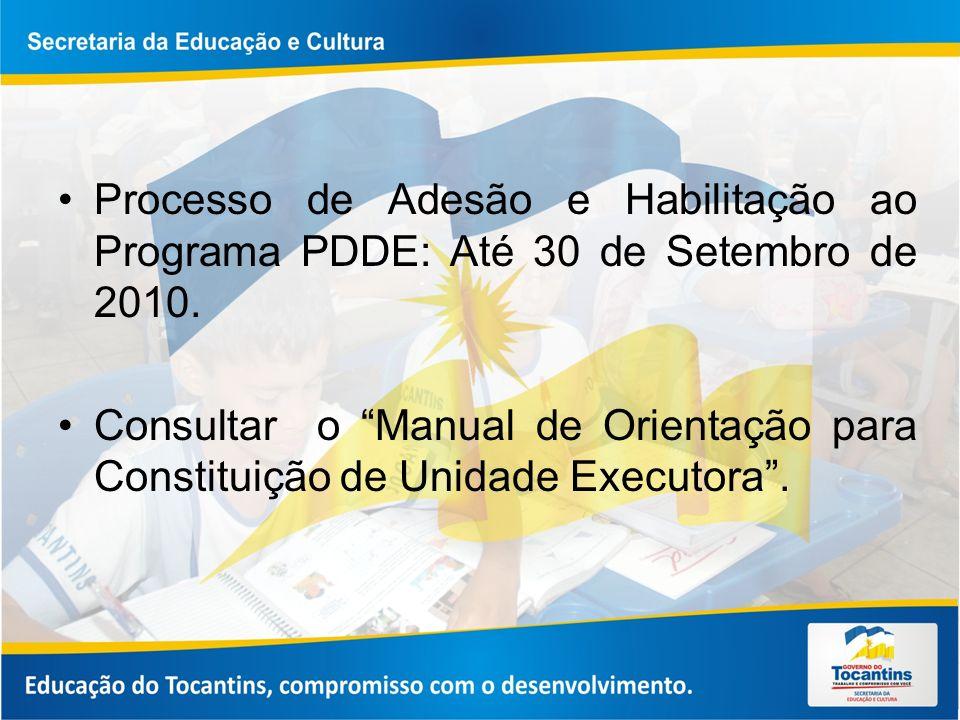 Processo de Adesão e Habilitação ao Programa PDDE: Até 30 de Setembro de 2010.