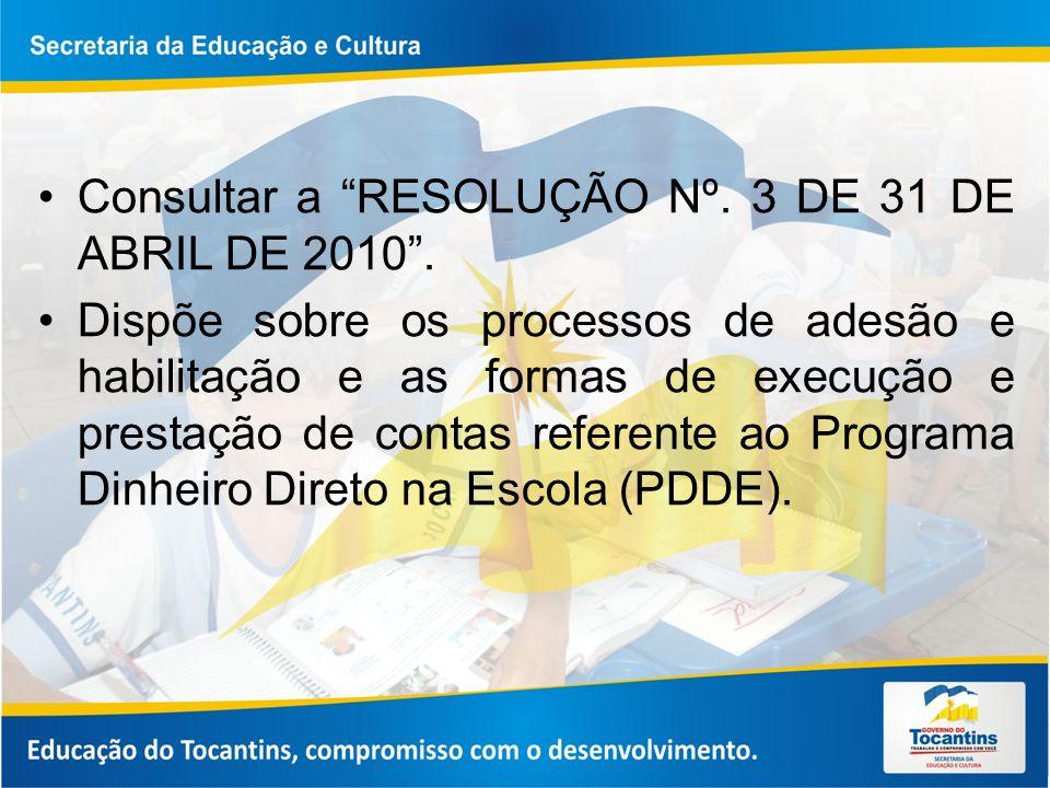 Consultar a RESOLUÇÃO Nº. 3 DE 31 DE ABRIL DE 2010.