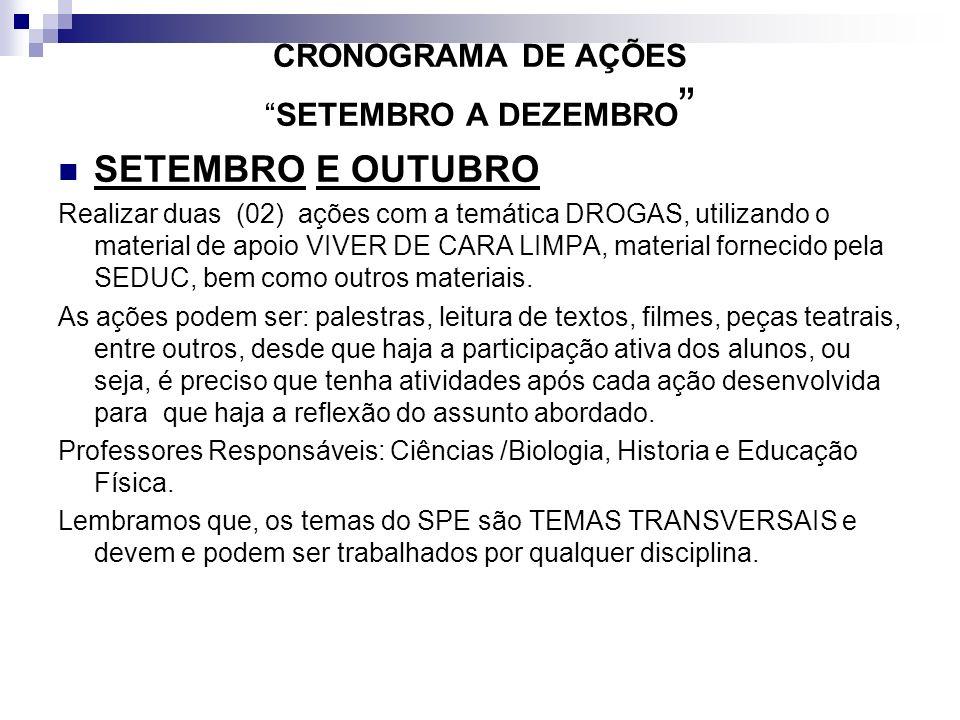 NOVEMBRO E DEZEMBRO Realizar 02( duas ) ações com as temáticas GRAVIDEZ NA ADOLESCÊNCIA e 02( duas ) ações com a temática DST/AIDS.
