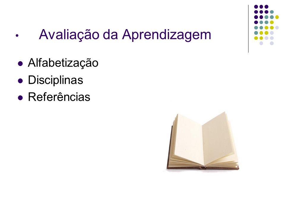 Avaliação da Aprendizagem Alfabetização Disciplinas Referências