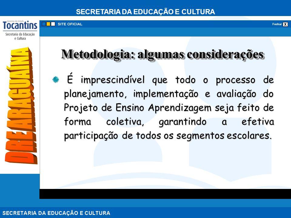 SECRETARIA DA EDUCAÇÃO E CULTURA x Fechar É imprescindível que todo o processo de planejamento, implementação e avaliação do Projeto de Ensino Aprendizagem seja feito de forma coletiva, garantindo a efetiva participação de todos os segmentos escolares.