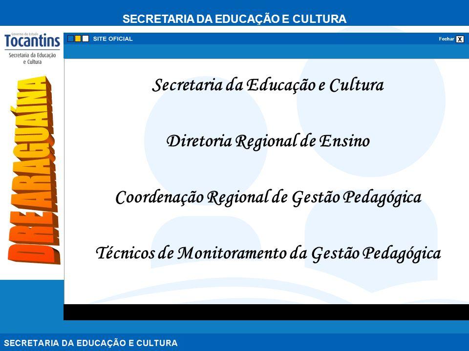 SECRETARIA DA EDUCAÇÃO E CULTURA x Fechar Secretaria da Educação e Cultura Diretoria Regional de Ensino Coordenação Regional de Gestão Pedagógica Técnicos de Monitoramento da Gestão Pedagógica