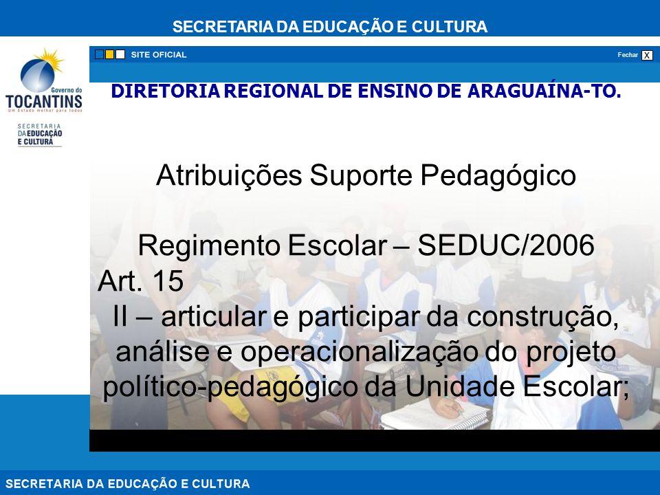 SECRETARIA DA EDUCAÇÃO E CULTURA x Fechar DIRETORIA REGIONAL DE ENSINO DE ARAGUAÍNA-TO.