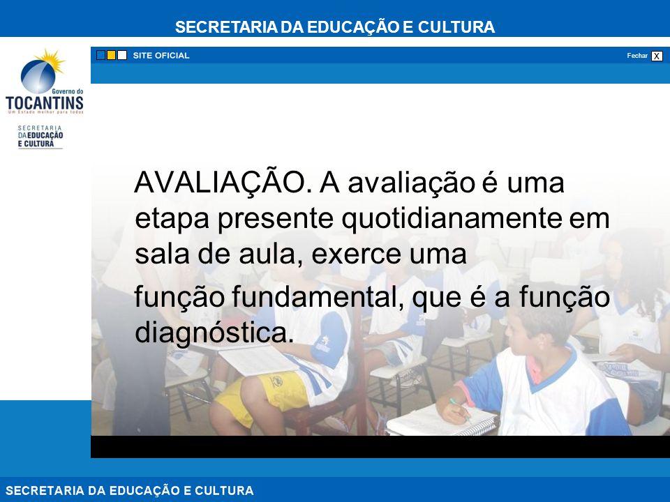 SECRETARIA DA EDUCAÇÃO E CULTURA x Fechar AVALIAÇÃO.