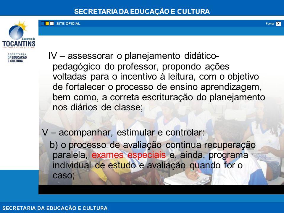 SECRETARIA DA EDUCAÇÃO E CULTURA x Fechar O sucesso de qualquer instituição e pessoa está vinculado a um planejamento criterioso e a prática do planejado.