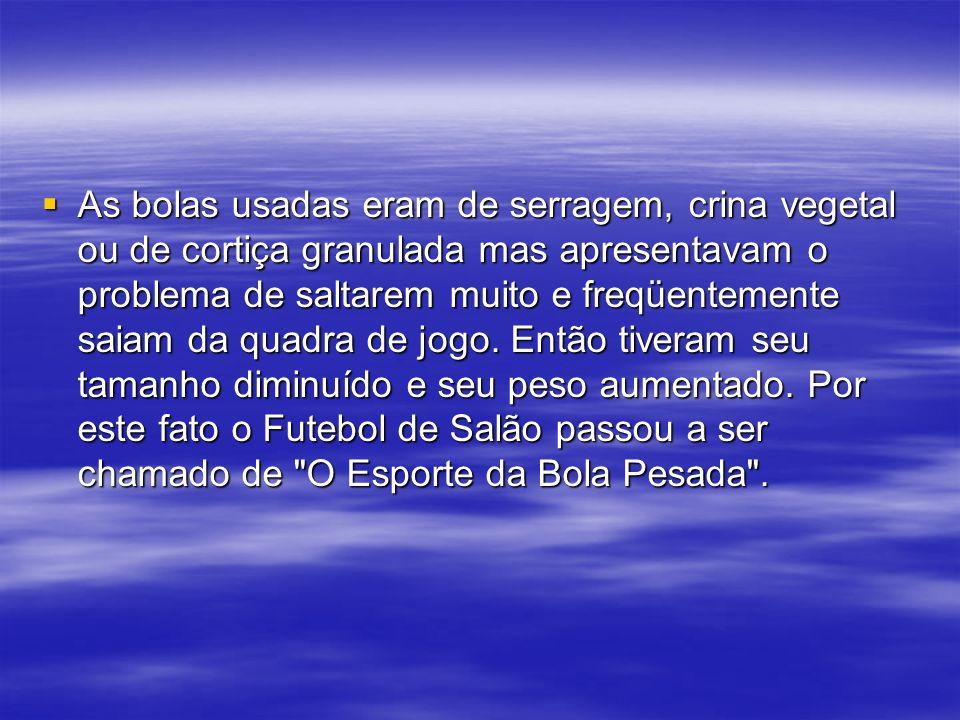 História do Futsal em 1971 É fundada no Rio de Janeiro, a Federação Internacional de Futebol de Salão (FIFUSA), contando com a filiação de 32 países que praticavam o futebol de salão nos moldes brasileiros.