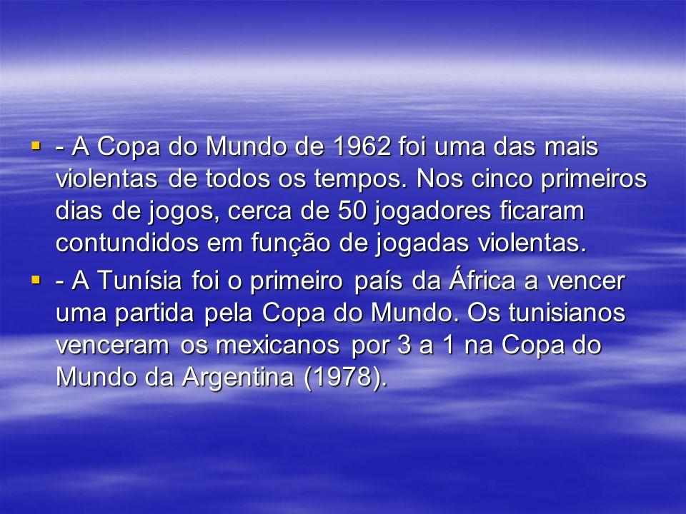 - A Copa do Mundo de 1962 foi uma das mais violentas de todos os tempos.