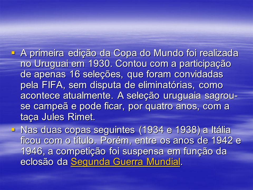 A primeira edição da Copa do Mundo foi realizada no Uruguai em 1930.