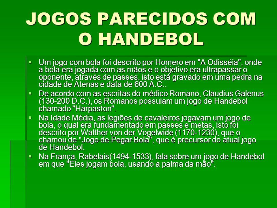 JOGOS PARECIDOS COM O HANDEBOL Um jogo com bola foi descrito por Homero em