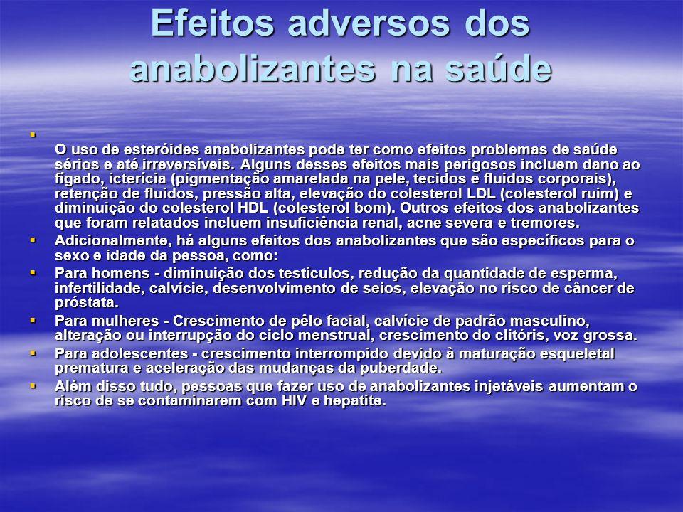 Efeitos adversos dos anabolizantes na saúde O uso de esteróides anabolizantes pode ter como efeitos problemas de saúde sérios e até irreversíveis. Alg