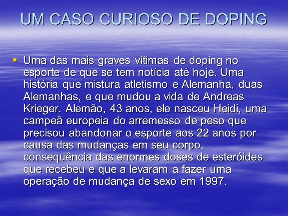 UM CASO CURIOSO DE DOPING Uma das mais graves vítimas de doping no esporte de que se tem notícia até hoje. Uma história que mistura atletismo e Aleman