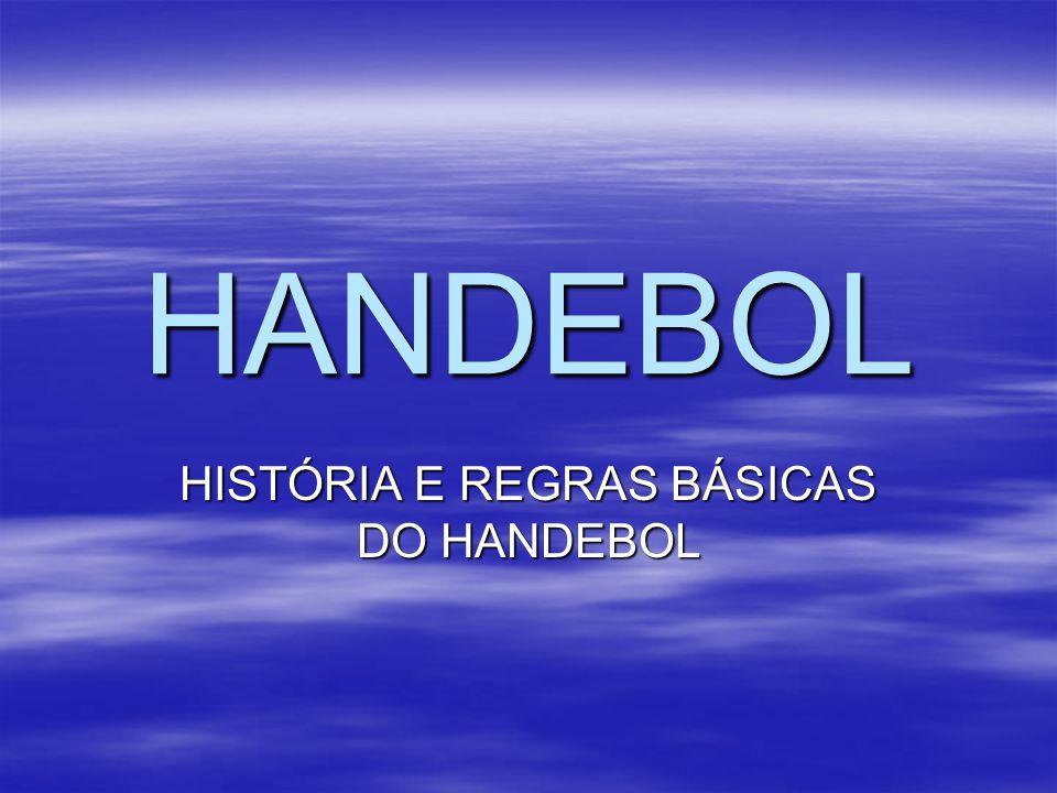 HANDEBOL HISTÓRIA E REGRAS BÁSICAS DO HANDEBOL