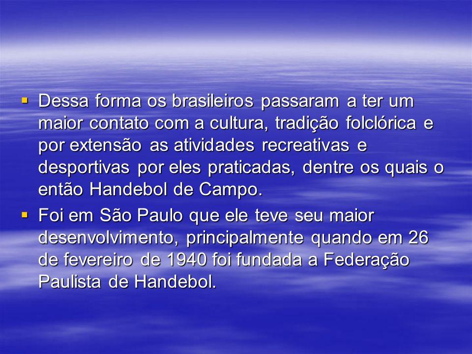 Dessa forma os brasileiros passaram a ter um maior contato com a cultura, tradição folclórica e por extensão as atividades recreativas e desportivas p