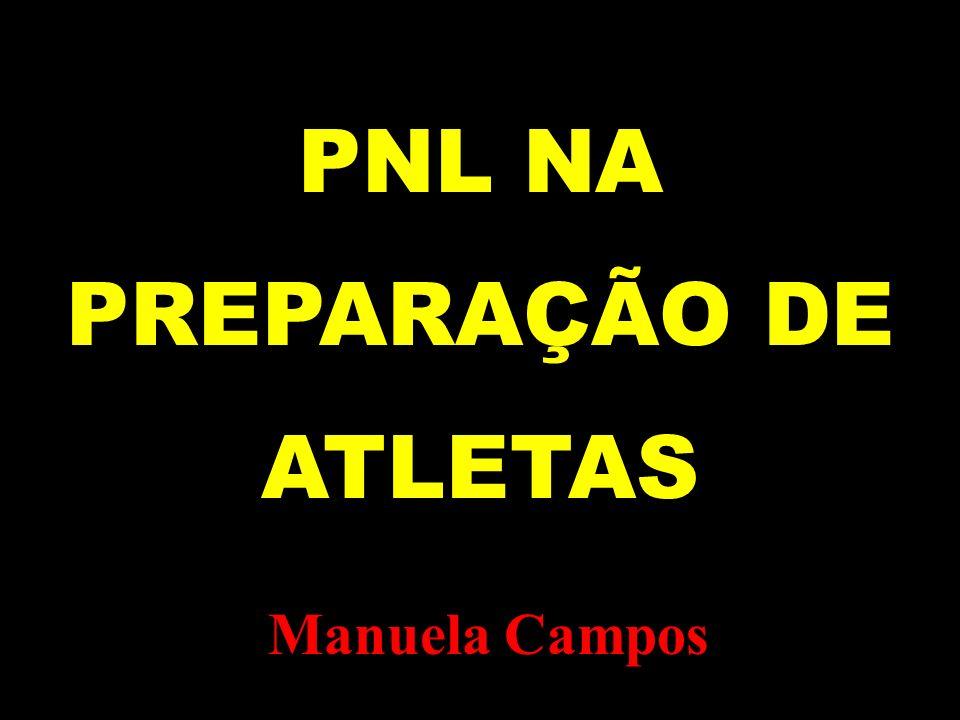 PNL NA PREPARAÇÃO DE ATLETAS Manuela Campos