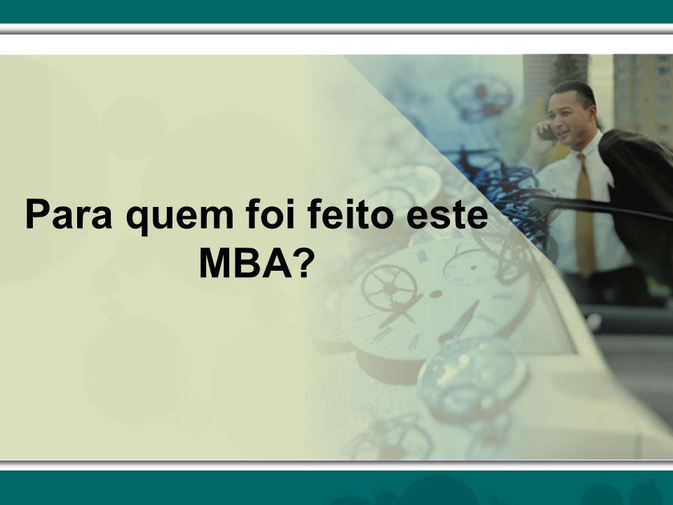 Para quem foi feito este MBA?