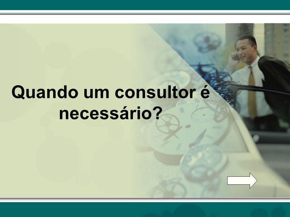 Quando um consultor é necessário?