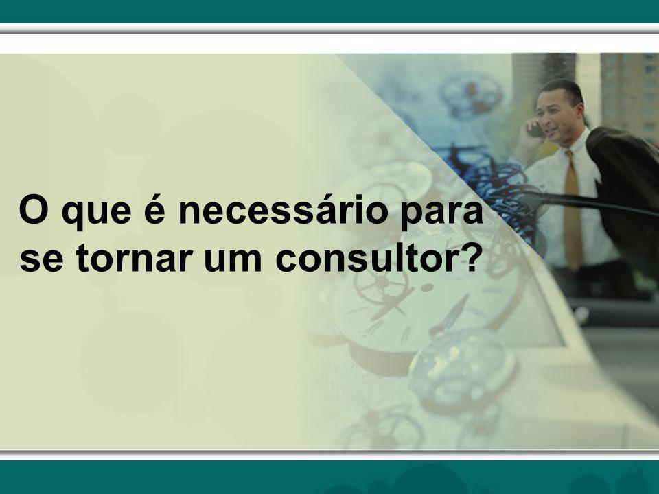 O que é necessário para se tornar um consultor?