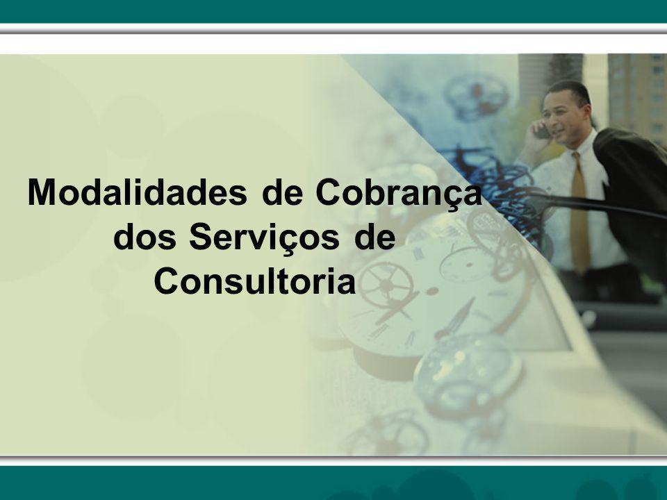 Modalidades de Cobrança dos Serviços de Consultoria