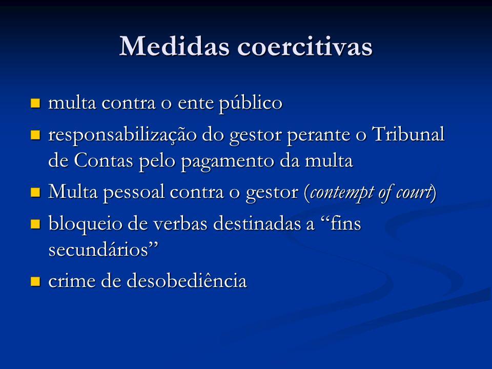 Medidas coercitivas multa contra o ente público multa contra o ente público responsabilização do gestor perante o Tribunal de Contas pelo pagamento da