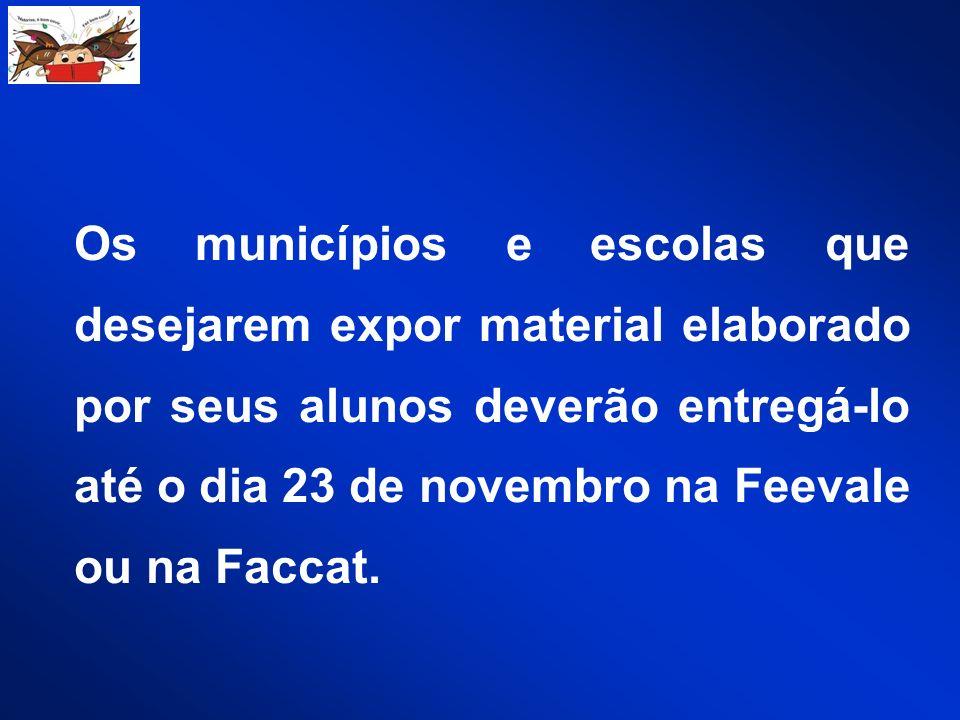 Os municípios e escolas que desejarem expor material elaborado por seus alunos deverão entregá-lo até o dia 23 de novembro na Feevale ou na Faccat.
