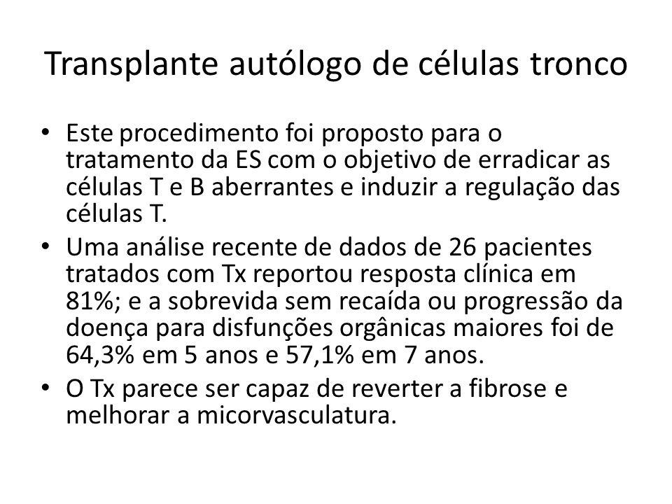 Transplante autólogo de células tronco Este procedimento foi proposto para o tratamento da ES com o objetivo de erradicar as células T e B aberrantes