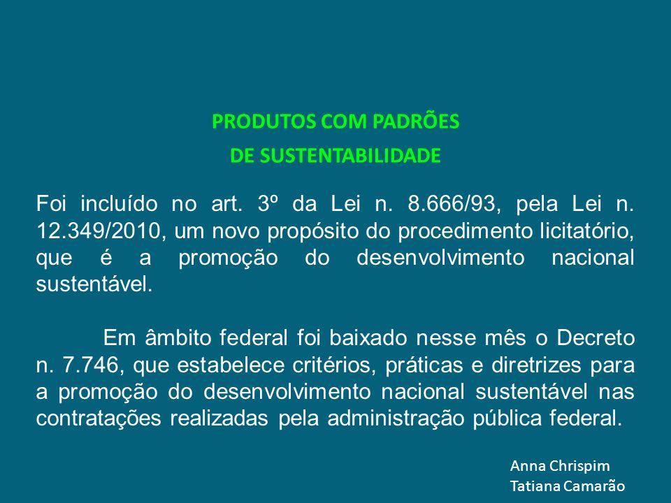 Foi incluído no art. 3º da Lei n. 8.666/93, pela Lei n. 12.349/2010, um novo propósito do procedimento licitatório, que é a promoção do desenvolviment