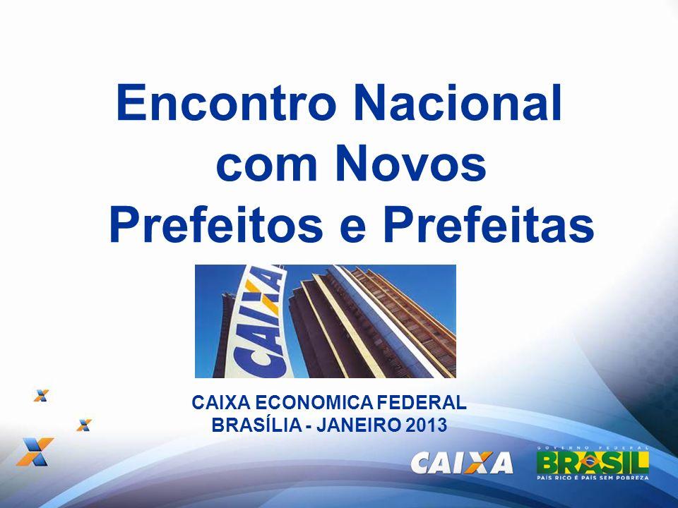 Encontro Nacional com Novos Prefeitos e Prefeitas CAIXA ECONOMICA FEDERAL BRASÍLIA - JANEIRO 2013