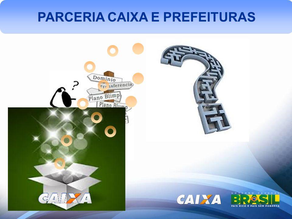 PARCERIA CAIXA E PREFEITURAS