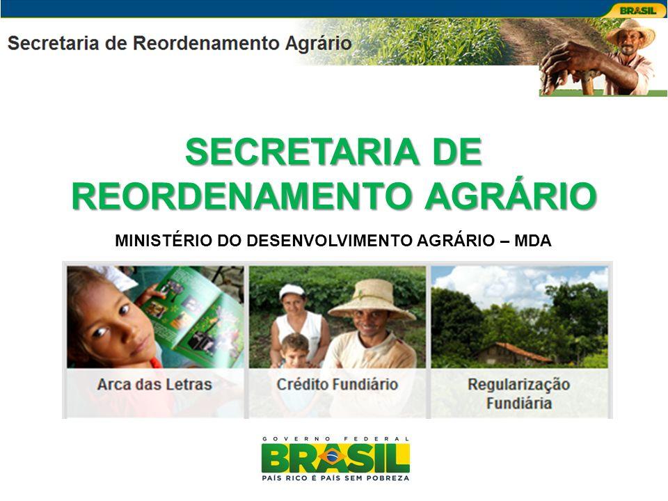 SECRETARIA DE REORDENAMENTO AGRÁRIO MINISTÉRIO DO DESENVOLVIMENTO AGRÁRIO – MDA