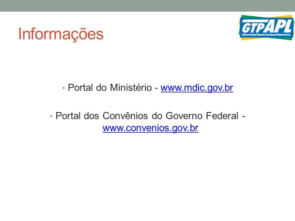 Informações Portal do Ministério - www.mdic.gov.brwww.mdic.gov.br Portal dos Convênios do Governo Federal - www.convenios.gov.br www.convenios.gov.br
