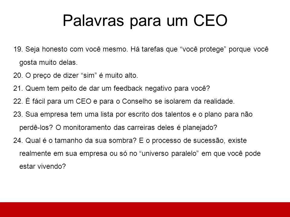 Palavras para um CEO 19. Seja honesto com você mesmo.