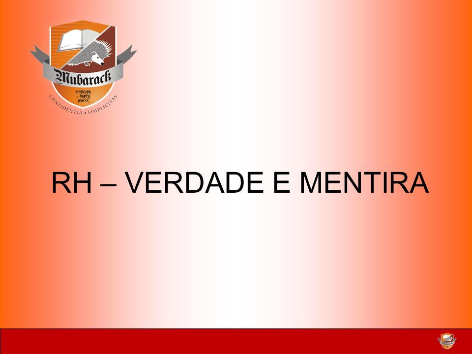 RH – VERDADE E MENTIRA