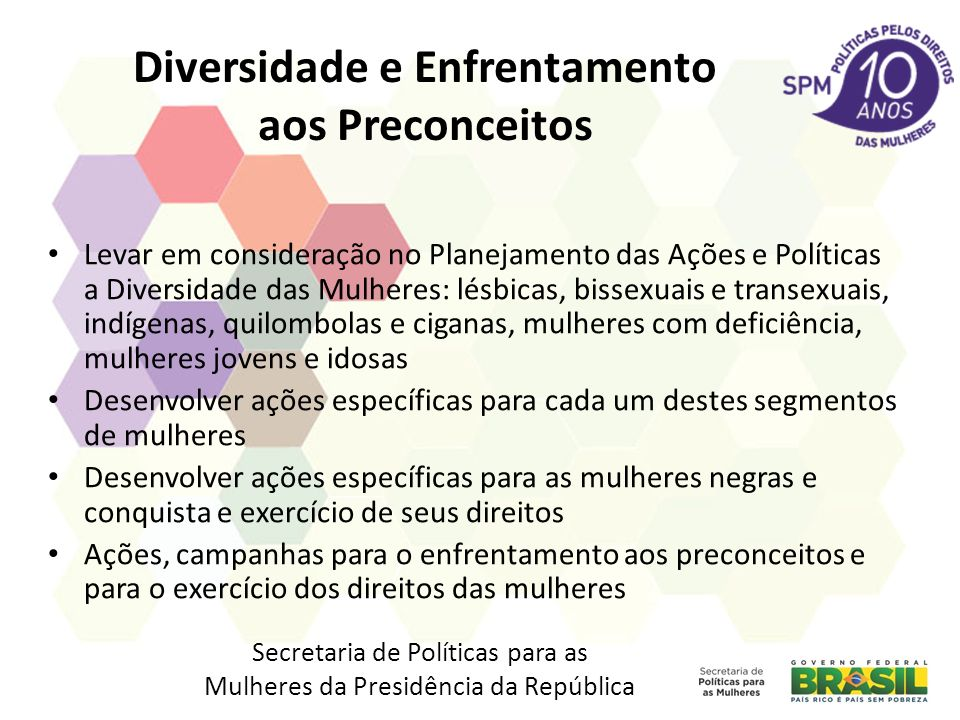 Diversidade e Enfrentamento aos Preconceitos Levar em consideração no Planejamento das Ações e Políticas a Diversidade das Mulheres: lésbicas, bissexu