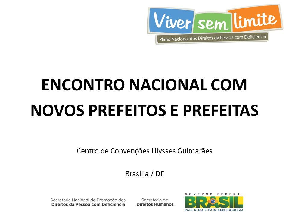 ENCONTRO NACIONAL COM NOVOS PREFEITOS E PREFEITAS Centro de Convenções Ulysses Guimarães Brasília / DF