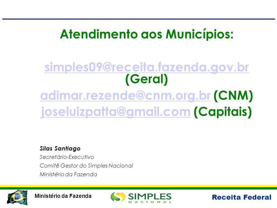 Receita Federal Ministério da Fazenda Atendimento aos Municípios: simples09@receita.fazenda.gov.br simples09@receita.fazenda.gov.br (Geral) adimar.rez