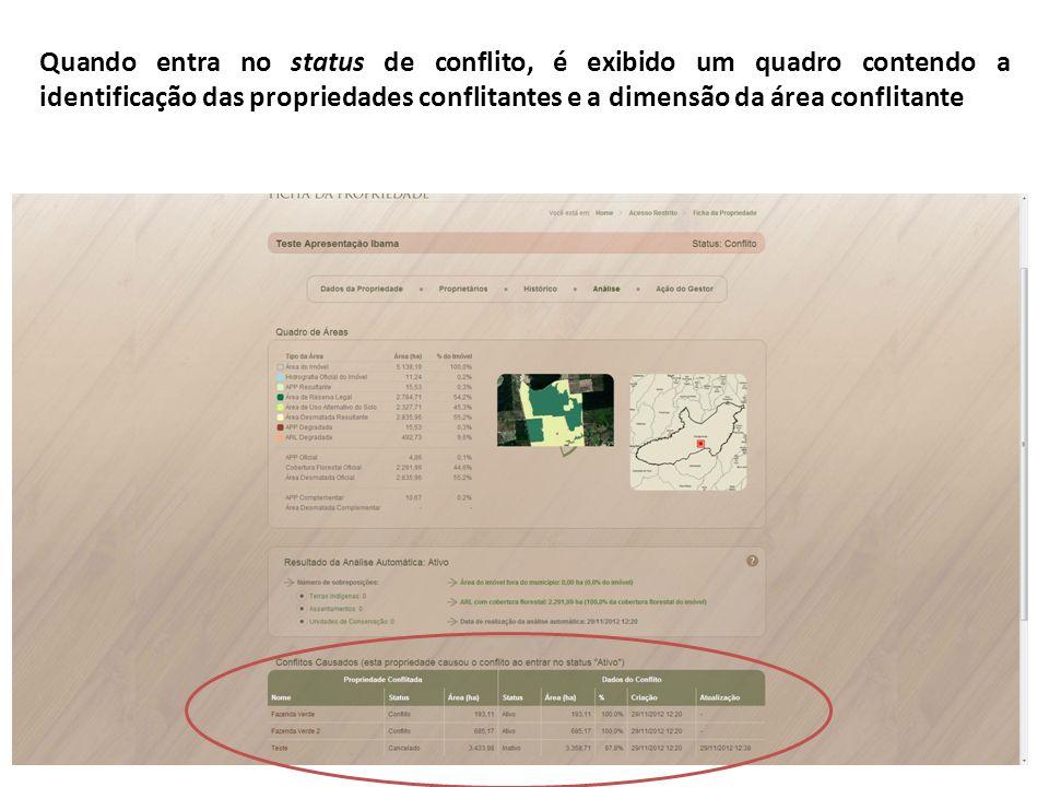 Quando entra no status de conflito, é exibido um quadro contendo a identificação das propriedades conflitantes e a dimensão da área conflitante