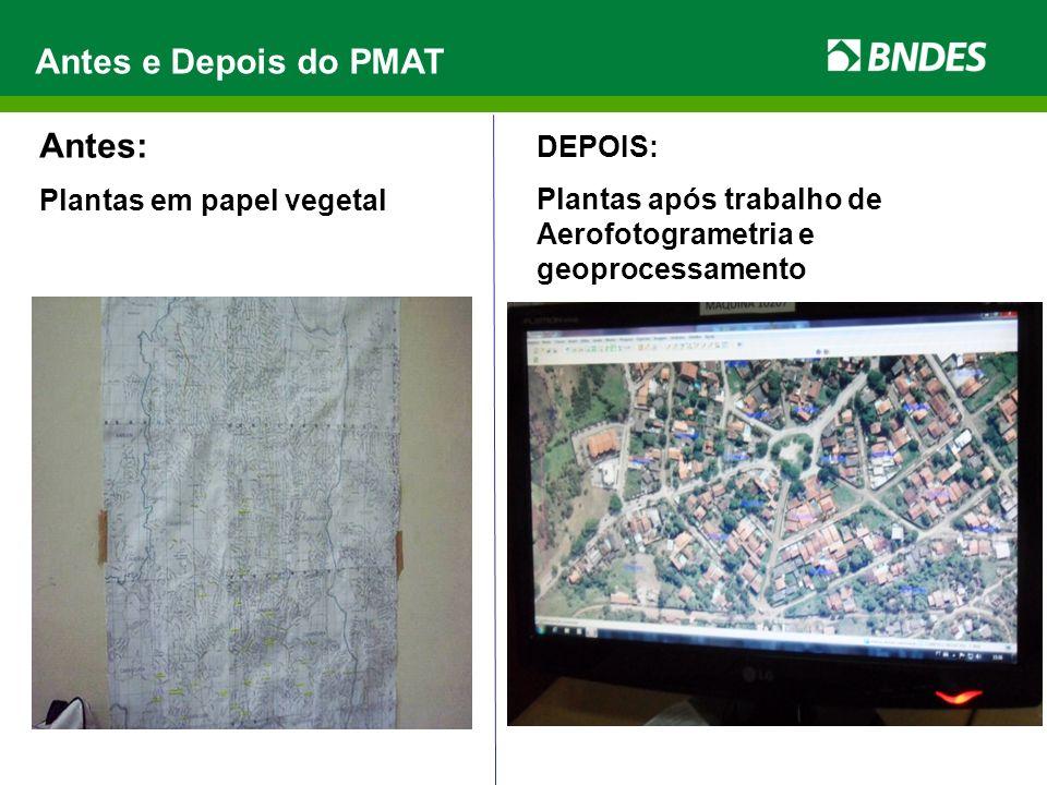 Antes: Plantas em papel vegetal DEPOIS: Plantas após trabalho de Aerofotogrametria e geoprocessamento Antes e Depois do PMAT