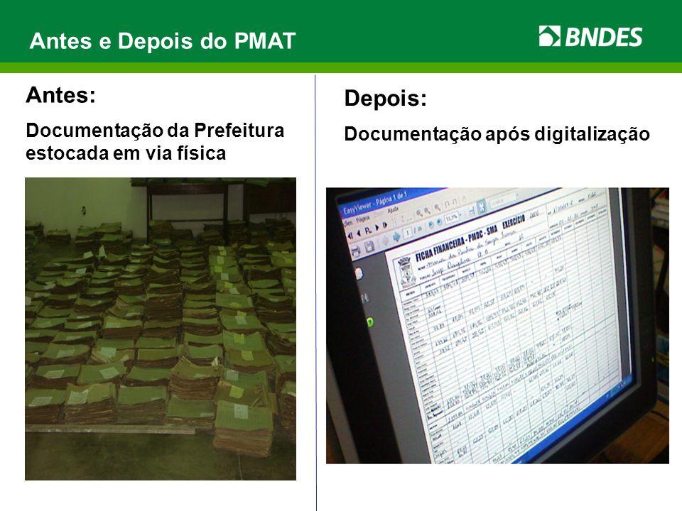 Antes: Documentação da Prefeitura estocada em via física Depois: Documentação após digitalização Antes e Depois do PMAT