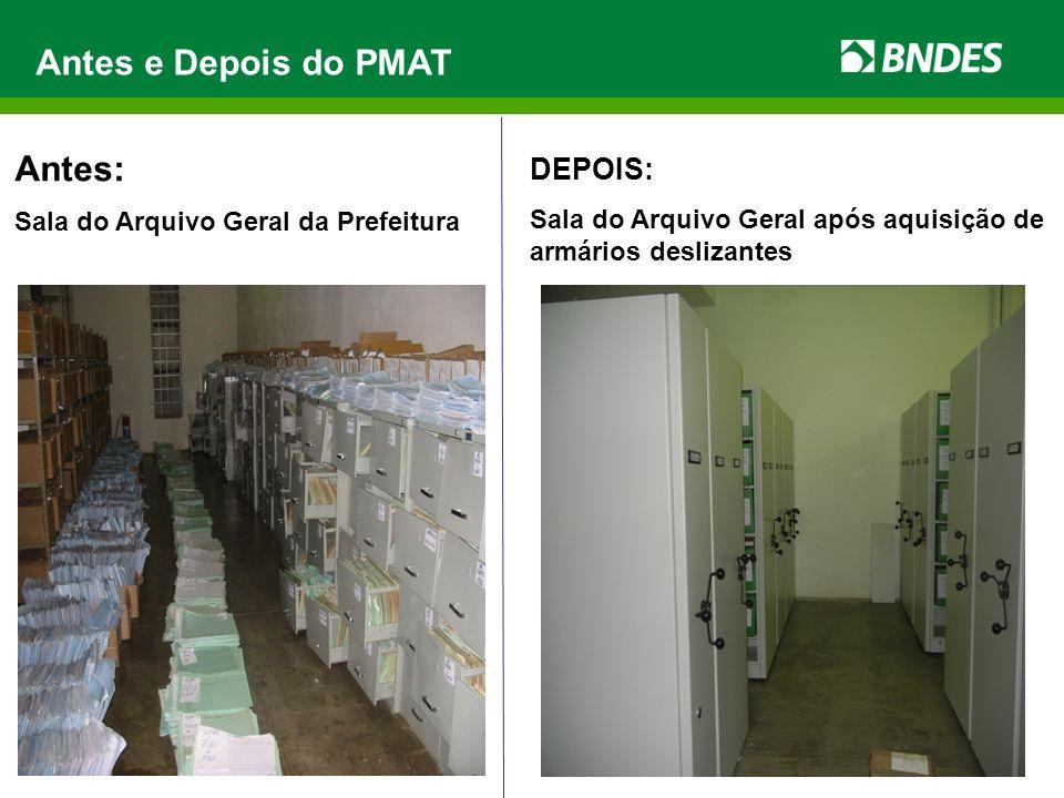 Antes: Sala do Arquivo Geral da Prefeitura DEPOIS: Sala do Arquivo Geral após aquisição de armários deslizantes Antes e Depois do PMAT