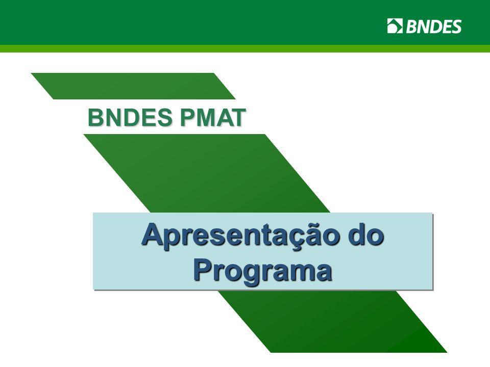 É uma modalidade de financiamento do BNDES que apoia projetos voltados à: O que é o PMAT.