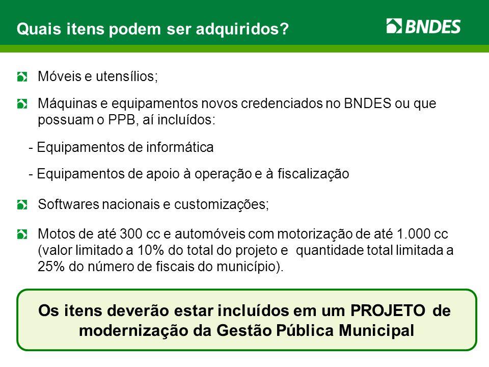 Móveis e utensílios; Máquinas e equipamentos novos credenciados no BNDES ou que possuam o PPB, aí incluídos: - Equipamentos de informática - Equipamen