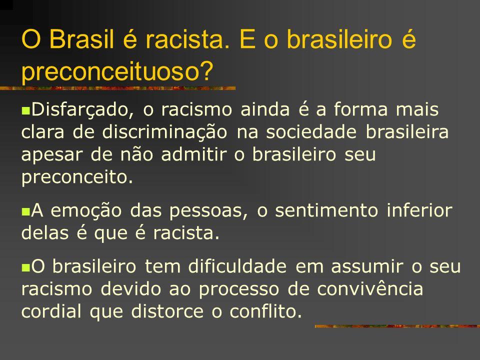 O Brasil é racista. E o brasileiro é preconceituoso? Disfarçado, o racismo ainda é a forma mais clara de discriminação na sociedade brasileira apesar