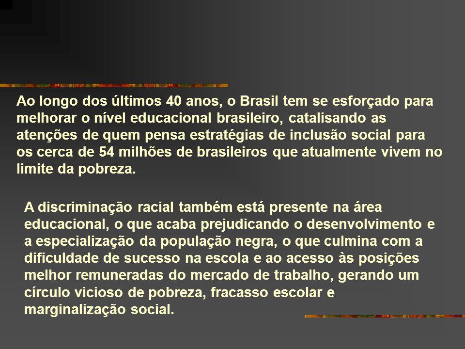 Ao longo dos últimos 40 anos, o Brasil tem se esforçado para melhorar o nível educacional brasileiro, catalisando as atenções de quem pensa estratégia