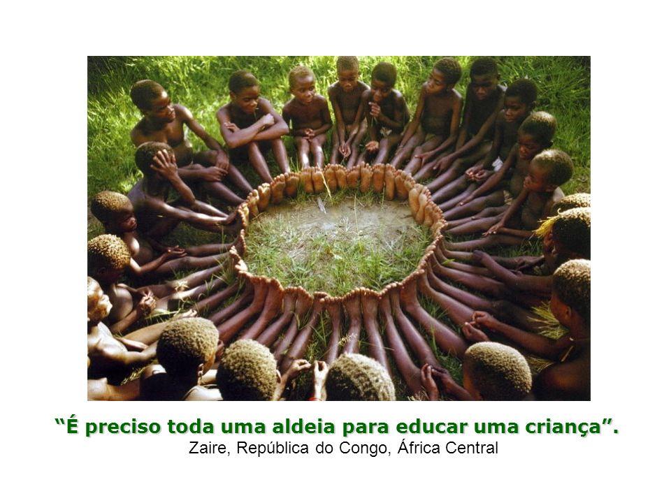 É preciso toda uma aldeia para educar uma criança. É preciso toda uma aldeia para educar uma criança. Zaire, República do Congo, África Central