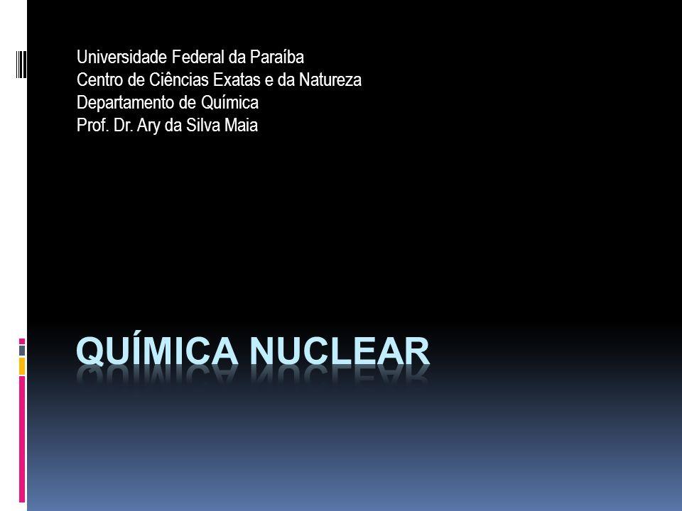 QUÍMICA NUCLEAR: Ago 2009 22 Prof.Dr.