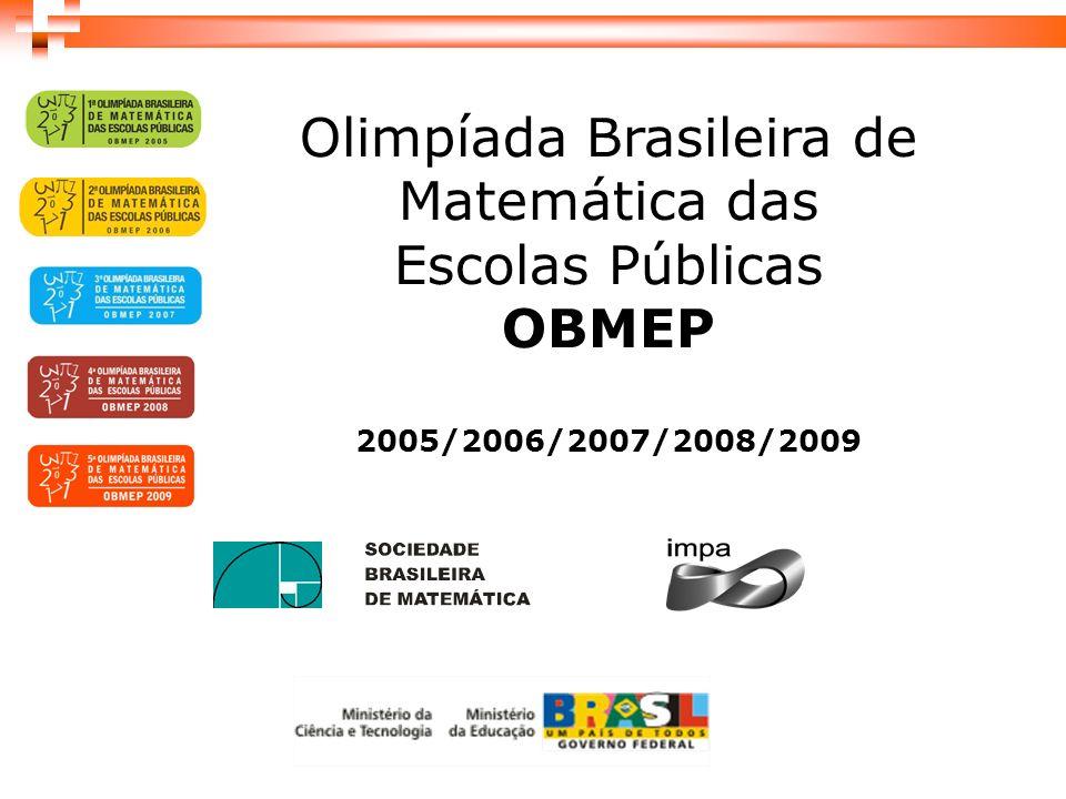 Olimpíada Brasileira de Matemática das Escolas Públicas OBMEP 2005/2006/2007/2008/2009