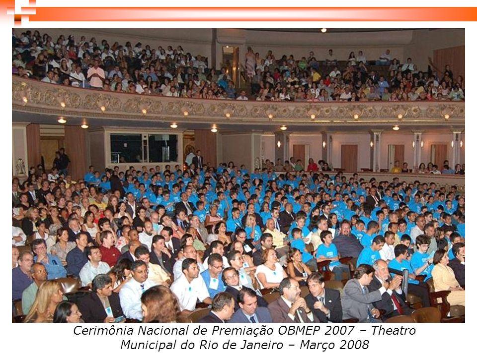 Cerimônia Nacional de Premiação OBMEP 2007 – Theatro Municipal do Rio de Janeiro – Março 2008