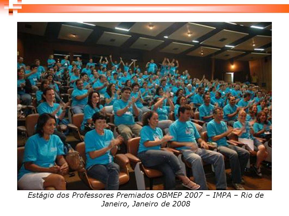 Estágio dos Professores Premiados OBMEP 2007 – IMPA – Rio de Janeiro, Janeiro de 2008